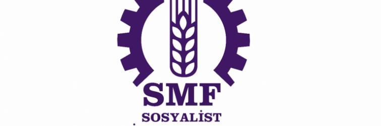 SMF: Krizin Faturasını Biz Ödemeyeceğiz, Size Ödeteceğiz!