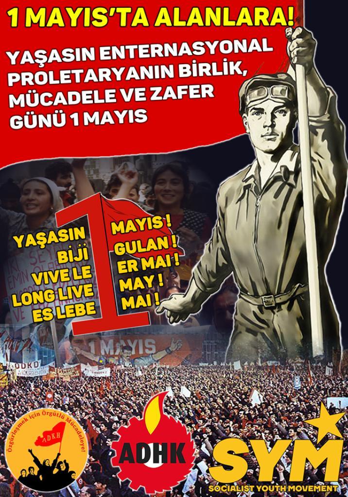 Enternasyonal Proletaryanın Birlik-Mücadele ve Zafer Günü 1 Mayıs'ta Alanlara!